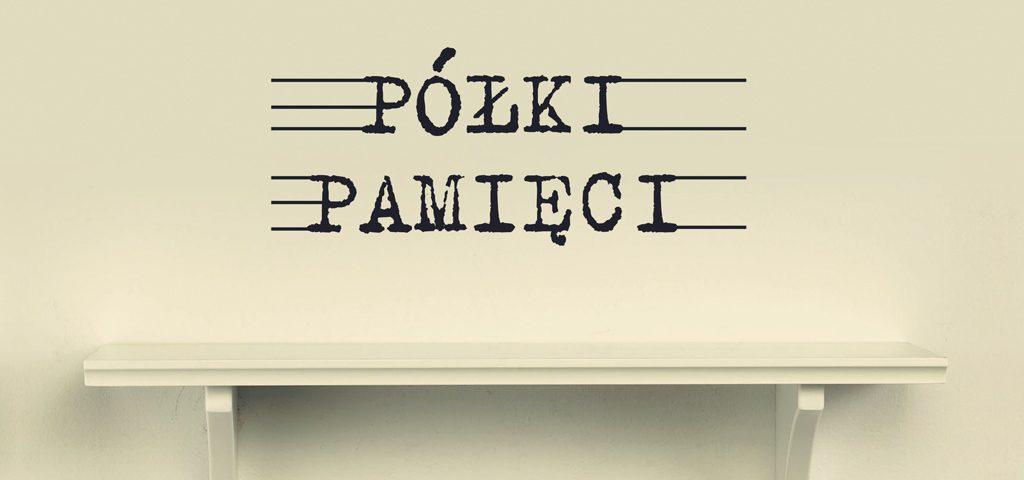 5_polki-pamieci_aktualnosci-1024x680-1024x480